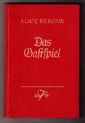 "Berned , Alice   "" Das Gastspiel """