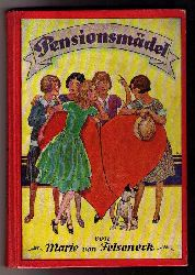 "Felseneck , Marie von  "" Pensionsmädel  """