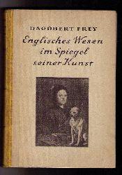 """Frey , Dagobert  """" Englisches Wesen im Spiegel seiner Kunst  """""""