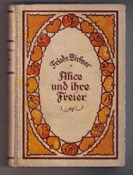 """Birkner , Friede  ( Tochter von Hedwig Courths - Mahler ! )  ( Courths-Mahler  )  """"  Alice und  ihre Freier   """""""
