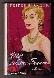 """Birkner , Friede  ( Tochter von Hedwig Courths - Mahler ! )  ( Courths-Mahler  )  """" Vier schöne Frauen   """""""