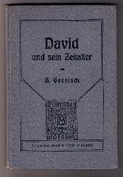 """Baentsch , Dr. B.   """" David und sein Zeitalter  """""""