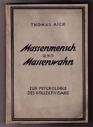 """Aich , Thomas  """"  Massenmensch und Massenwahn """""""