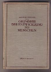 Fischel , Prof. Dr. A.   Grundrisse der Entwicklung  des Menschen