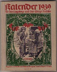 """Hrsg. Siegert , Hans und Müller , Prof. Richard ( begründet von Müller , Woldemar  )  """" Kalender  für das Erzgebirge und das übrige  Sachsen  1939  """""""
