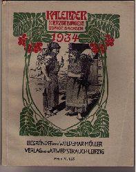 """Hrsg. Siegert , Hans und Müller , Prof. Richard ( begründet von Müller , Woldemar  )  """" Kalender  für das Erzgebirge und das übrige  Sachsen  1934 """""""