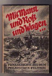 Bley , Wulf    Mit Mann und Roß und Wagen .................