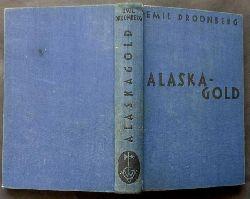 "Droonberg , Emil  "" Alaska - Gold  ( Alaskagold)  """