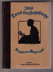 Bagienski, Truska von -  Krause-Carus     Ins Land der Sehnsucht