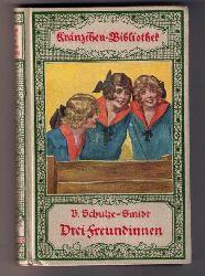 Bernhardine Schulze - Schmidt   Drei Freundinnen