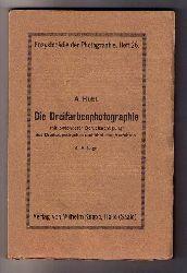 Hübl , Dr.h.c. Arthur    Die Dreifarbenphotographie mit besonderer Berücksichtigung des Dreifarbendruckes und ähnlicher Verfahren