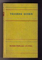"""Hrsg. Lewis,Ethelreda  """" Trader Horn - Abenteuer an der Elfenbeinküste"""""""
