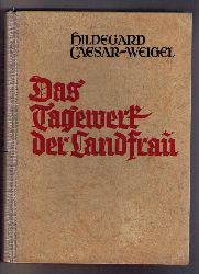 Caesar - Weigel, H.   Das Tagewerk der Landfrau