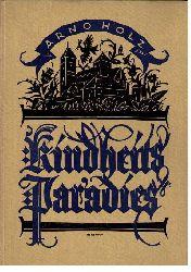 Holz , Arno   Kinderparadies   ( Original , kein Reprint )