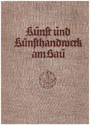 """ohne Autor  """" Kunst und Kunsthandwerk am Bau"""""""