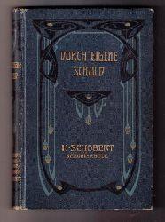 Schobert,H. (Baronin von Bode)  -  Doubek , F.B.   Durch eigene Schuld
