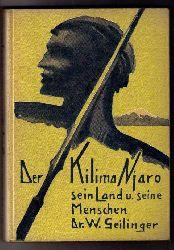 """Geilinger , Dr. Walter   """" Der  Kilimandjaro , sein  Land und seine Menschen """""""