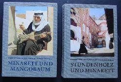 """Otto,Herbert ,Schmidt,Konrad und  Moll,Joachim   """" Stundenholz und Minarett - Minarett und Mangobaum ( Beide Bände )  """""""