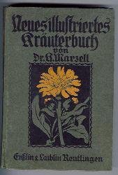 """Marzell, Dr. Heinrich   """" Neues  illustriertes  Kräuterbuch """""""