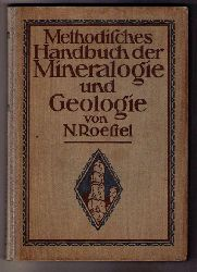 Roestel, N.    Methodisches Handbuch  der  Mineralogie und Geologie