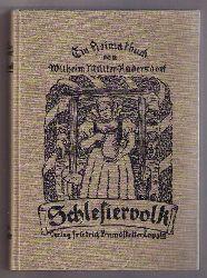 Müller - Rüdersdorf, Wilhelm   Schlesiervolk