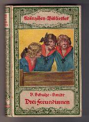 Berhardine Schulze - Schmidt   Drei Freundinnen
