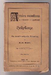 """Michaelis , Ad. Alf.  """" Arnica montana  ( nebst Calendula und Hypericum )als Heilpflanze """""""