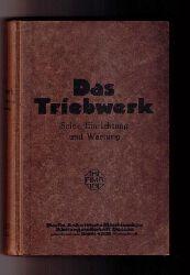 """Berlin - Anhaltische Maschinenbau Aktiengesellschaft Dessau (  BAMAG - DESSAU )   """" Das Triebwerk - seine Einrichtung und Wartung  """""""