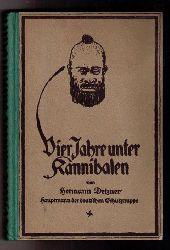 Detzner,Hermann    Vier Jahre unter den Kannibalen - Von 1914 bis zum Waffenstillstand unter deutscher Flagge im unerforschten Neuguinea