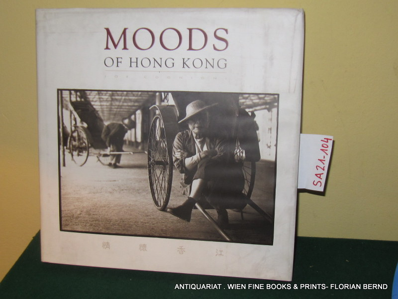 Cognigni, Joe:  Moods of Hong Kong. [photographs by Joe Cognigni ; text by Carol Kurtz ; forward [sic] by Steve Stroud.]