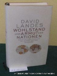 Landes, David S.:  Wohlstand und Armut der Nationen. Warum die einen reich und die anderen arm sind.