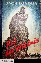 London, Jack [d.i. John Griffith London]:  Der Ruf der Wildnis. [Übertr. und Bearb. von Franz Mairhofer]