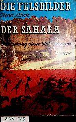 Lhote, Henri:  Die Felsbilder der Sahara. Entdeckung einer 8000 jährigen Kultur. [Dt. v. Irene Steidle. Fachl. Ueberarb. u. Geleitwort Herbert Kühn]