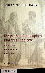 Liessmann, Konrad Paul:  Die großen Philosophen und ihre Probleme. (=Vorlesungen zur Einführung in die Philosophie; 2. Band)