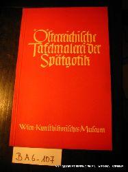 Baldass, Ludwig:  Österreichische Tafelmalerei der Spätgotik 1400-1525. Kunstgeschichtliche Übersicht und Katalog der Gemälde