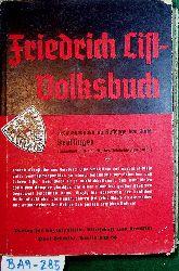 Friedrich List-Volksbuch. Herausgegeben im Auftrag der Stadt Reutlingen.