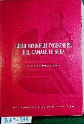 Luigi Negrelli ingegnere e il canale di Suez : atti del Convegno Internazionale Luigi Negrelli ingegnere e il canale di Suez, Primiero 15-17 settembre 1988 / a cura di Andrea Leonardi (= Collana di monografie ; 46)