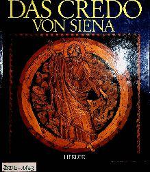 Boespflug, François:  Das Credo von Siena. Mit 23 Farbbildern von Helmuth Nils Loose [Übers. aus dem Franz.: Monika Schlitzer]