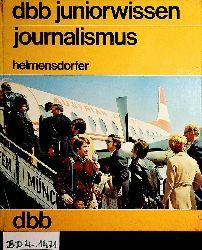 Helmensdorfer, Erich:  journalismus  blv-juniorwissen