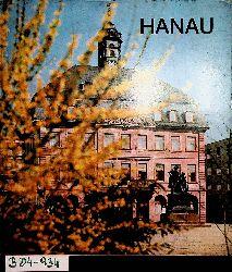 HANAU- : Hanau : lebendige Stadt am Main / hrsg. vom Magistrat der Stadt Hanau. [Zsstellung und Gestaltung: Wolfgang Arnim Nagel]