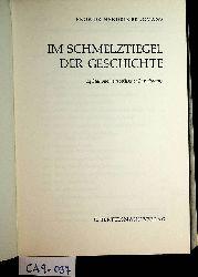 Brugmans, Hendrik:  Im Schmelztiegel der Geschichte. 14 Stationen europäischer Entwicklung.