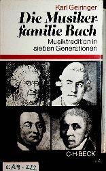 Geiringer, Karl / Unter Mitarb. von Irene Geiringer:  Die Musikerfamilie Bach : Musiktradition in sieben Generationen