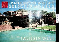 Frank Lloyd Wright. Selected houses [Vol] 3. Taliesin West Text by Bruce Brooks Pfeiffer. Ed. and photogr. by Yukio Futagawa