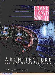 Wright, Iovanna Lloyd ; Wright, Frank Lloyd:  Frank Lloyd Wright man in possession of his earth.