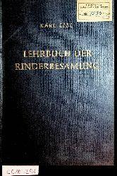 Eibl, Karl:  Lehrbuch der Rinderbesamung : Grundlagen, Technik, Organisation und züchterische Probleme der Samenübertragung beim Rind.