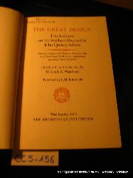 Adams, John Quincy:  The great design: two lectures on the Smithson bequest by John Quincy Adams, delivered at Quincy and Boston in November 1839, now first published together from contemporary printed and manuscript texts ; edited, with an introduction, by Wilcomb E. Washburn ; foreword by L.H. Butterfield. (=Smithsonian Publication 4643)