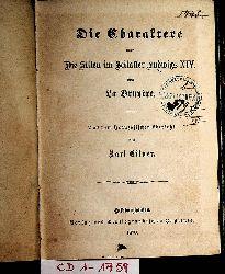La Bruyère, Jean de:  Die Charaktere oder die Sitten im Zeitalter Ludwigs XIV. Aus dem Franz. übers. von Karl Eitner
