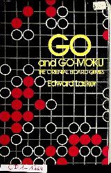 Lasker, Edward:  Go and Go-Moku : the orginal board games