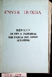 Hoxha, Enver:  Bericht über die Tätigkeit des Zentralkomitees der Partei der Arbeit Albaniens : erstattet auf d. 8. Parteitag d. PAA ; 1. Nov. 1981