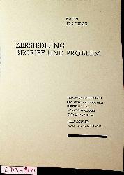 Bach, Hans; Jeschke, Hans P.:  Zersiedlung. Begriff und Problem. (=Schriftenreihe für Agrarsoziologie und Agrarrecht, Heft 18)